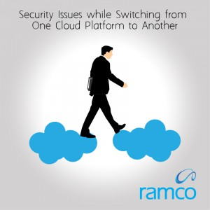 Security Issues while Switching from One Cloud Platform to Another
