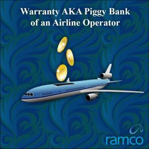 Warranty AKA Piggy Bank of an Airline Operator