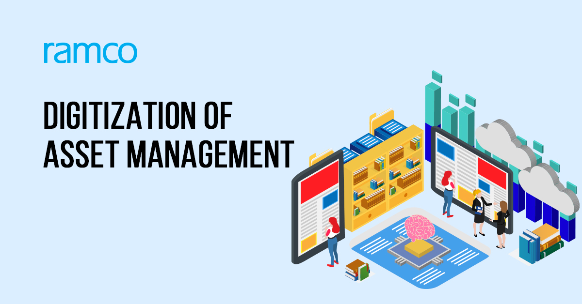 Now is the time to bring digitization to the asset management functions in your organizations!